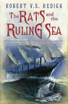 The Rats and the Ruling Sea ebook by Robert Redick