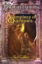 Vampires of Quentaris ebook by Paul Collins