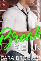 Break Me In - Geek Kink, #3 ebook by Sara Brookes
