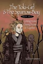 The Toki-Girl and the Sparrow-Boy, Box Set ebook by Claire Youmans
