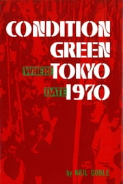 Condition Green Tokyo 1970 ebook by Neil Goble