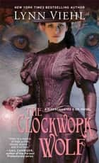The Clockwork Wolf ebook by Lynn Viehl