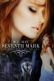 Seventh Mark (part 1 & 2) - The Hidden Secrets Saga ebook by W.J. May