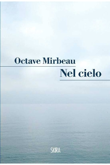 Nel cielo ebook by Octave Mirbeau