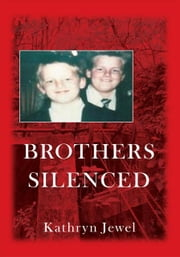 Brothers Silenced ebook by Kathryn Jewel