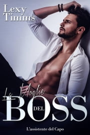 La moglie del Boss ebook by Lexy Timms