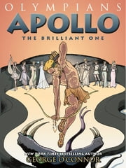 Apollo - The Brilliant One ebook by George O'Connor