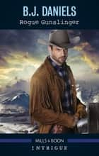 Rogue Gunslinger ebook by B.j. Daniels