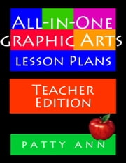 All-in-One Graphic Arts Lesson Plans ebook by Patty Ann