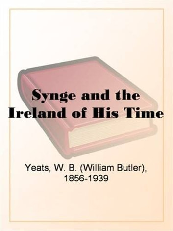 Synge And The Ireland Of His Time ebook by William Butler Yeats