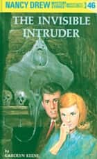 Nancy Drew 46: The Invisible Intruder ebook by Carolyn Keene
