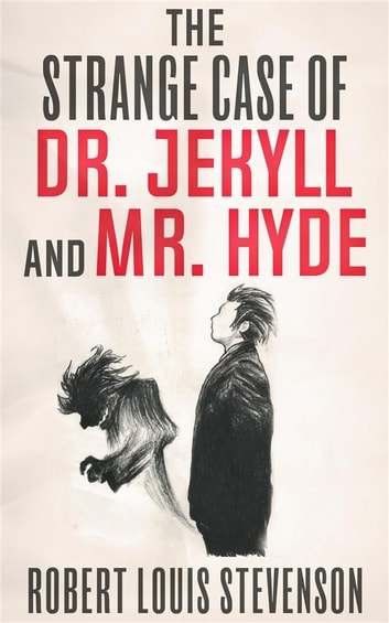The Strange Case Of Dr Jekyll And Mr Hyde Ebook By Robert Louis