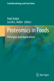 Proteomics in Foods - Principles and Applications ebook by Fidel Toldrá,Leo M. L. Nollet
