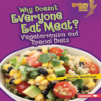 Why Doesn't Everyone Eat Meat? - Vegetarianism and Special Diets audiobook by Jennifer Boothroyd