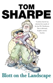 Blott On The Landscape ebook by Tom Sharpe