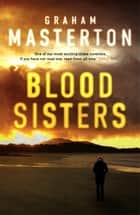Blood Sisters eBook by Graham Masterton