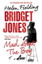 Bridget Jones: Mad About the Boy ebook by