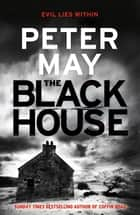 The Blackhouse - Book One of the Lewis Trilogy ebook by Peter May, Peter Forbes