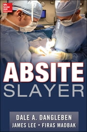 ABSITE Slayer ebook by Dale A. Dangleben,James Lee,Firas Madbak