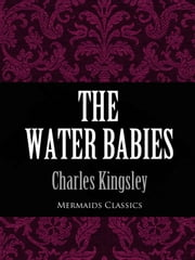 The Water Babies (Mermaids Classics) ebook by Charles Kingsley