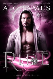 Ride: Wild Ride ebook by A.C. James