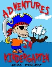 Adventures in Kindergarten ebook by K.W. Foley