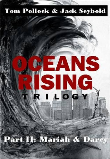 Oceans Rising Trilogy Part II: Mariah and Darcy ebook by Tom Pollock and Jack Seybold