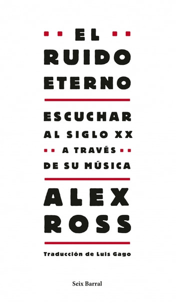 El ruido eterno ebook by Alex Ross