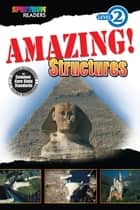 Amazing! Structures ebook by Katharine Kenah