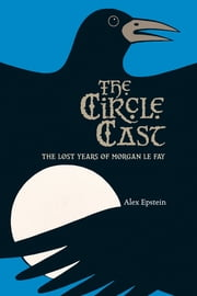 The Circle Cast ebook by Alex Epstein