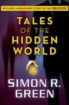 Tales of the Hidden World ebook by Simon R. Green