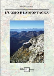 L'uomo e la montagna ebook by Mauro Zanchin