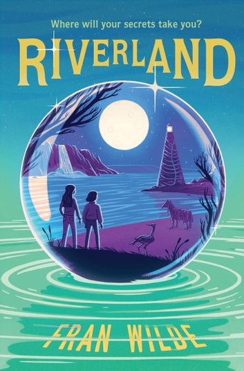Riverland ebook by Fran Wilde
