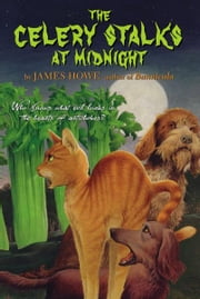 The Celery Stalks At Midnight ebook by James Howe,Leslie Morrill