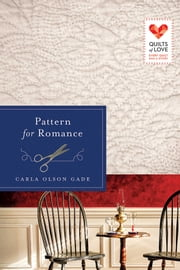 Pattern for Romance ebook by Carla Olson Gade