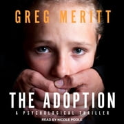 The Adoption - A Psychological Thriller audiobook by Greg Meritt