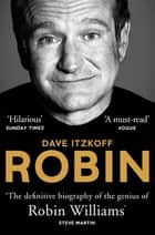 Robin - The Definitive Biography of Robin Williams 電子書 by Dave Itzkoff