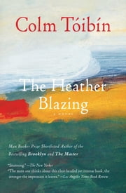 The Heather Blazing - A Novel ebook by Colm Toibin