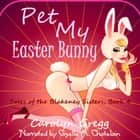 Pet My Easter Bunny audiobook by