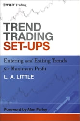 Trend Trading Set-Ups - Entering and Exiting Trends for Maximum Profit ebook by L. A. Little