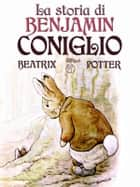 La storia di Benjamin Coniglio ebook by Beatrix Potter