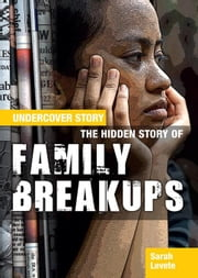 The Hidden Story of Family Breakups ebook by Levete, Sarah