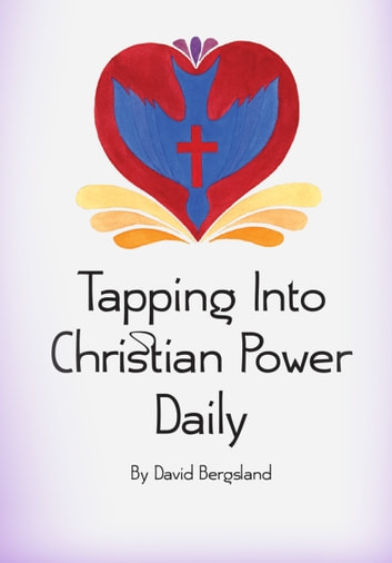 Tapping Into Christian Power Daily ebook by David Bergsland