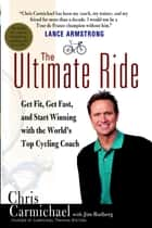The Ultimate Ride ebook by Chris Carmichael, Jim Rutberg