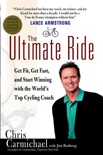 The Ultimate Ride ebook by Chris Carmichael,Jim Rutberg