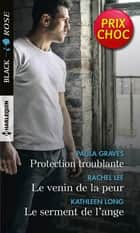 Protection troublante - Le venin de la peur - Le serment de l'ange ebook by Paula Graves, Rachel Lee, Kathleen Long