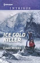 Ice Cold Killer ebook by Cindi Myers