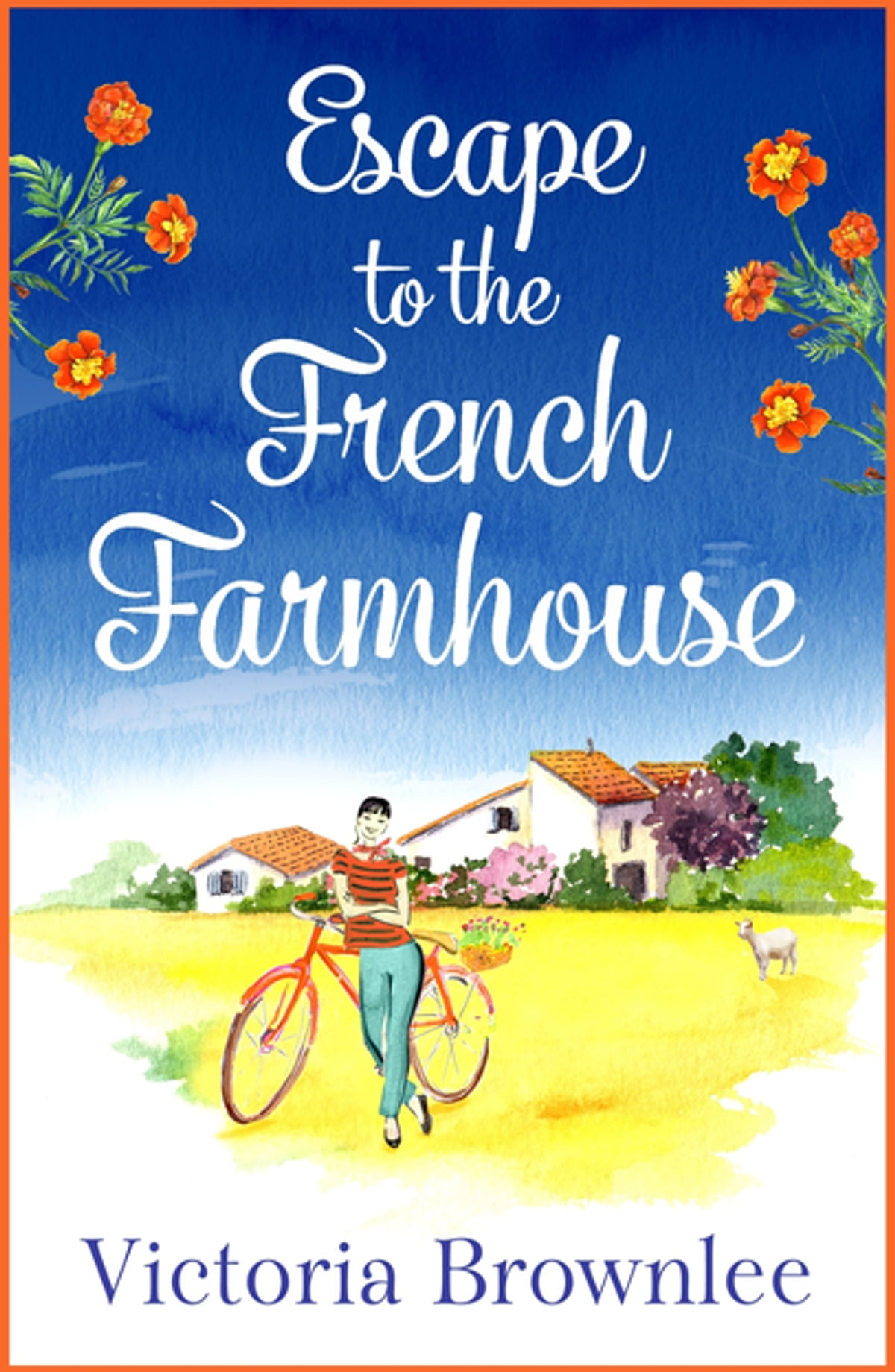Escape to the French Farmhouse eBook by Victoria Brownlee ...