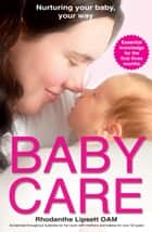 Baby Care ebook by Rhodanthe Lipsett