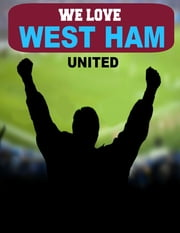 We Love West Ham United ebook by Derek Bridgestock